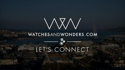 Sự kiện Watches & Wonders 2020 sẽ được diễn ra trực tuyến từ ngày 25/4