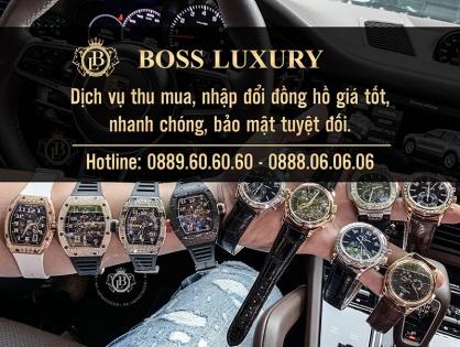 Boss Luxury nhận thu mua và trao đổi đồng hồ cao cấp!
